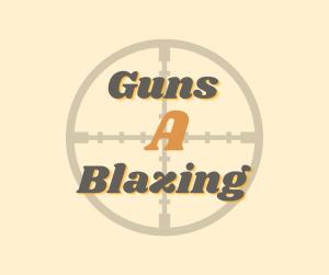 Guns A Blazing