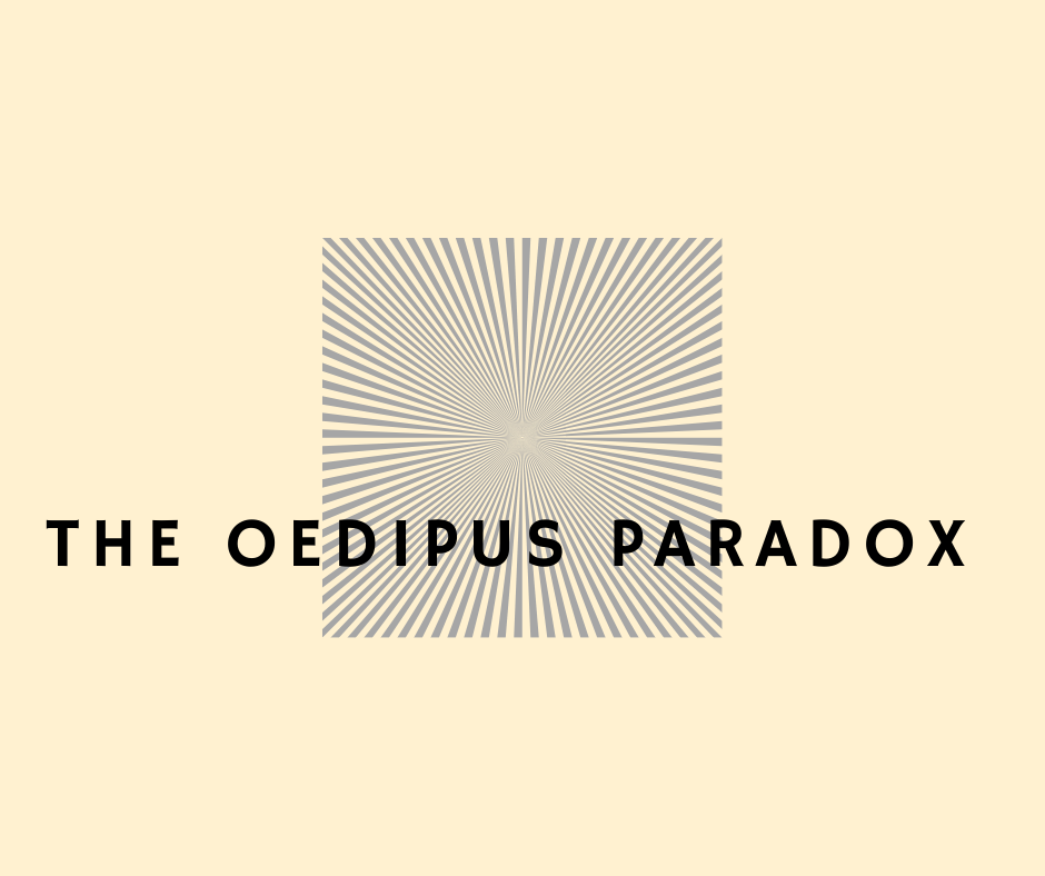 The Oedipus Paradox
